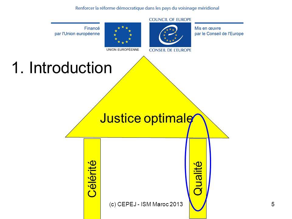 (c) CEPEJ - ISM Maroc 20136 Plan de la formation 1.Introduction 2.Check-list qualité 3.Autres outils qualité 4.Exercice dutilisation de la check-list qualité