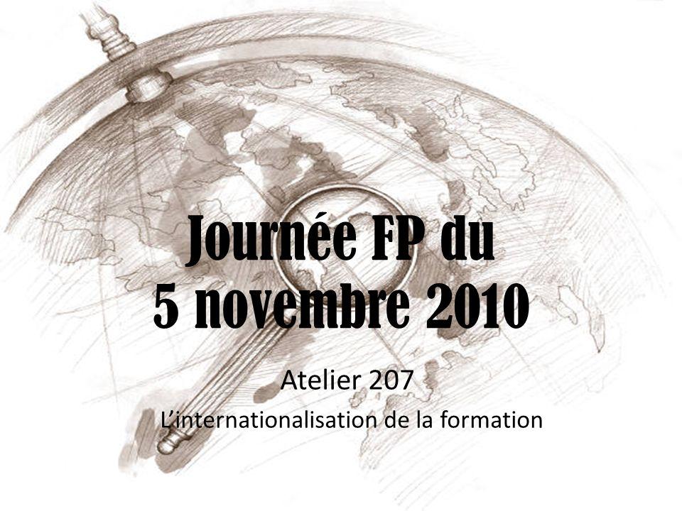 Journée FP du 5 novembre 2010 Atelier 207 Linternationalisation de la formation