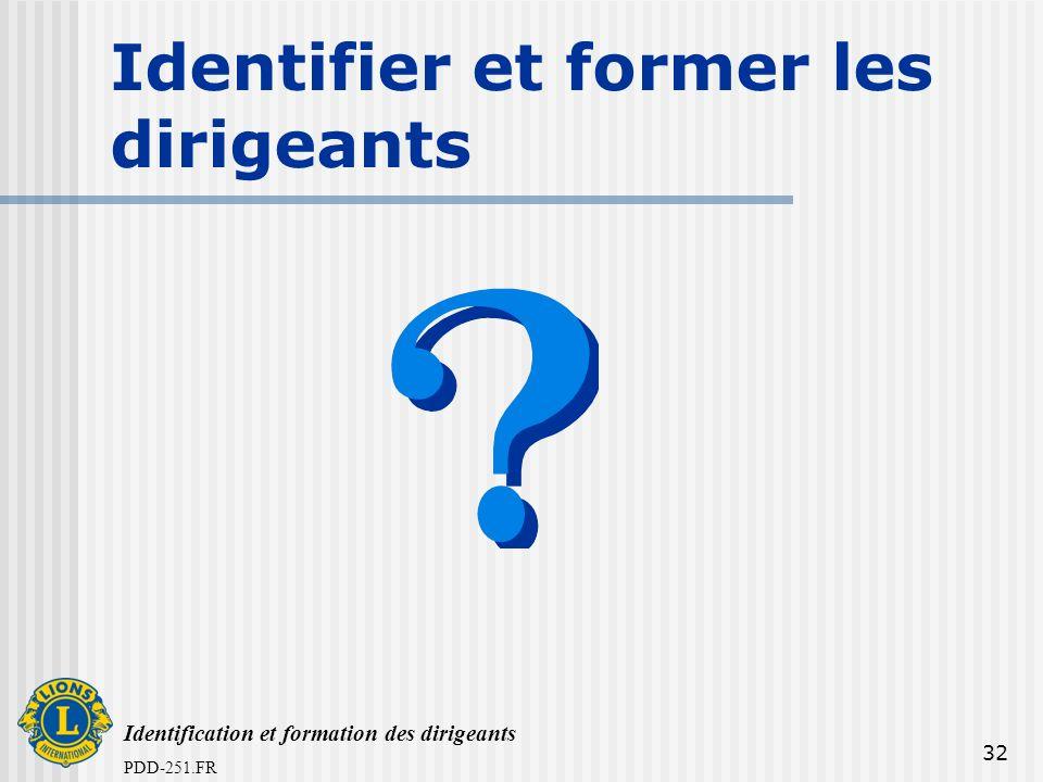 Identification et formation des dirigeants PDD-251.FR 32 Identifier et former les dirigeants