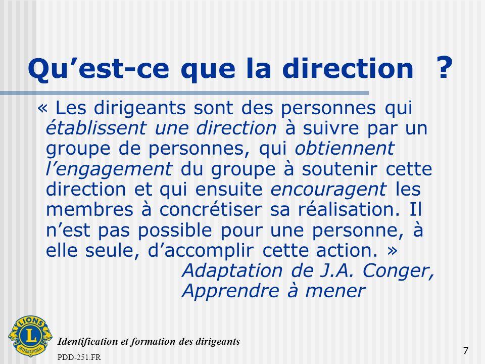 Identification et formation des dirigeants PDD-251.FR 7 Quest-ce que la direction ? « Les dirigeants sont des personnes qui établissent une direction