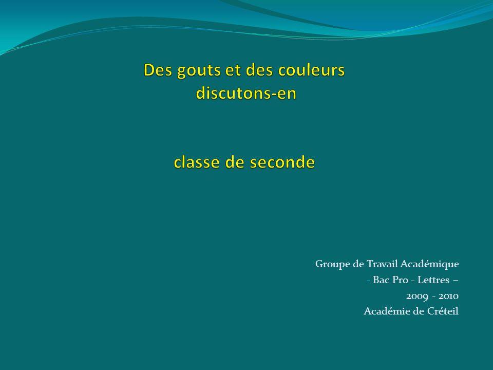 Groupe de Travail Académique - Bac Pro - Lettres – 2009 - 2010 Académie de Créteil