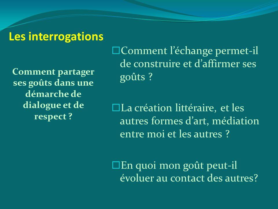 Les interrogations En quoi la connaissance dune œuvre et de sa réception aide- t-elle à former ses goûts et/ou à souvrir aux goûts des autres .
