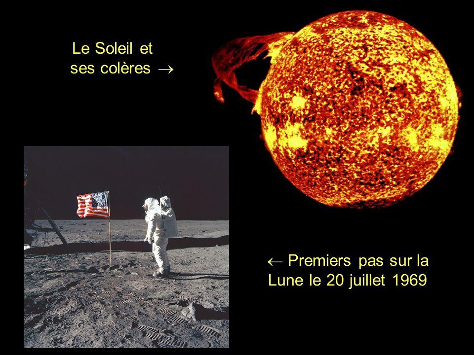 Premiers pas sur la Lune le 20 juillet 1969 Le Soleil et ses colères