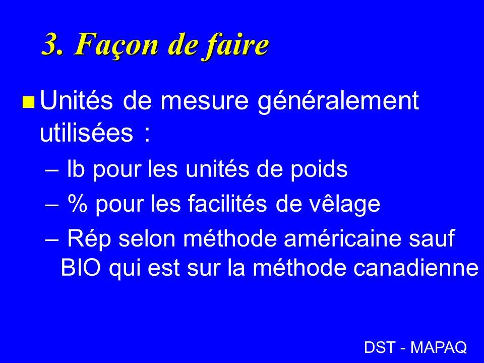 3. Façon de faire n Unités de mesure généralement utilisées : – lb pour les unités de poids – % pour les facilités de vêlage – Rép selon méthode améri