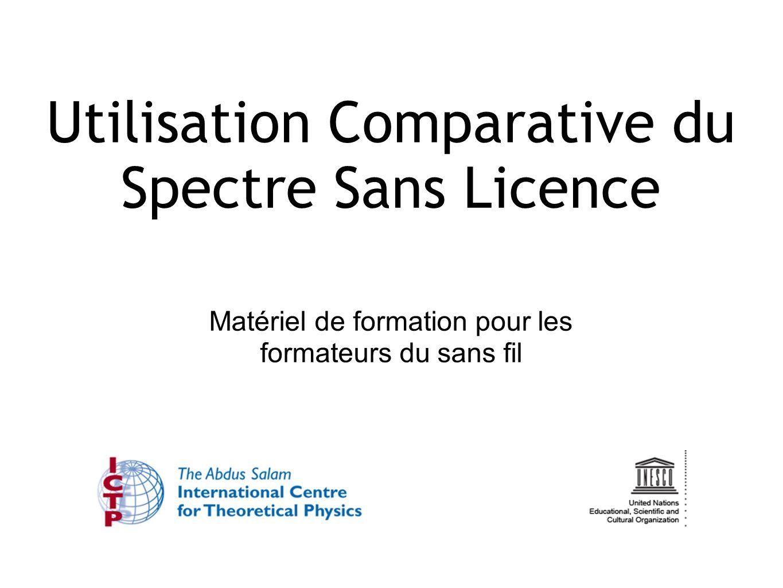 Utilisation Comparative du Spectre Sans Licence Matériel de formation pour les formateurs du sans fil