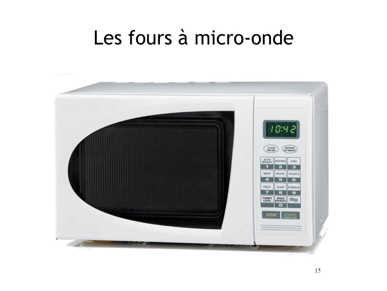 15 Les fours à micro-onde