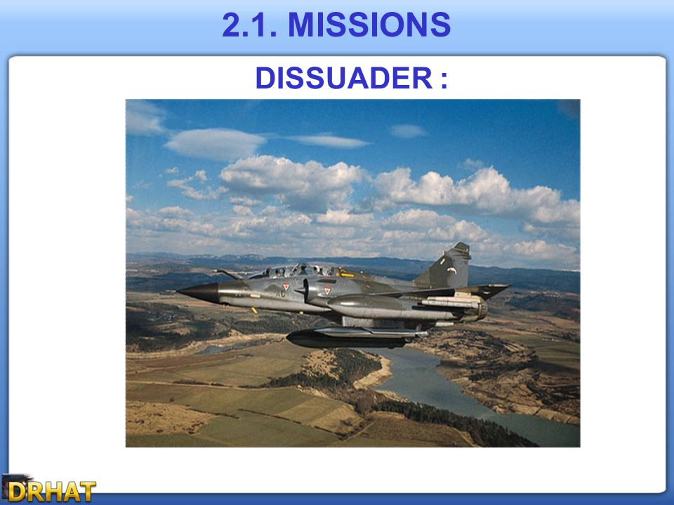 2.1. MISSIONS DISSUADER :