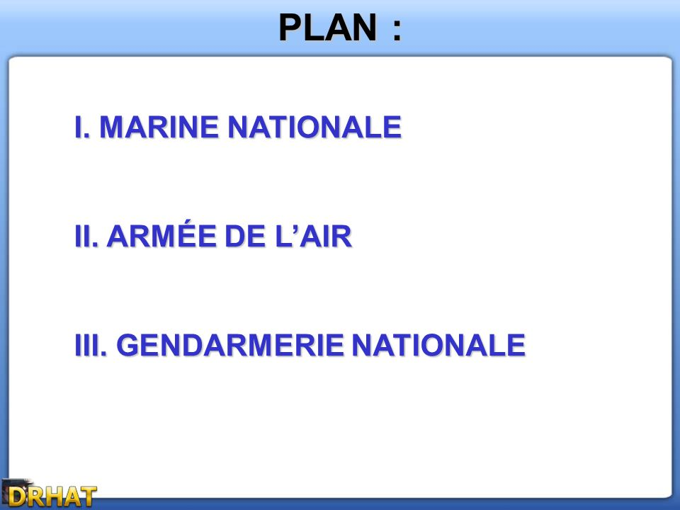 I.MARINE NATIONALE 1.1. Missions 1.2. Organisation II.
