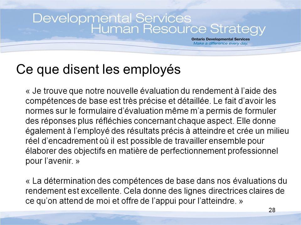 Ce que disent les employés « Je trouve que notre nouvelle évaluation du rendement à laide des compétences de base est très précise et détaillée.