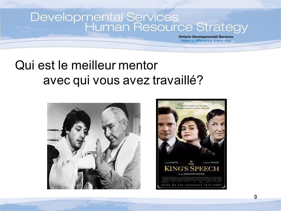 Qui est le meilleur mentor avec qui vous avez travaillé? 9