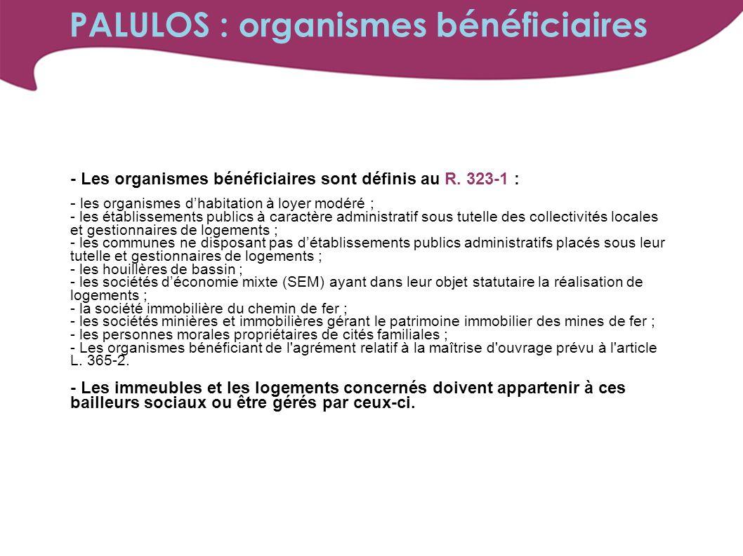 - Les organismes bénéficiaires sont définis au R.