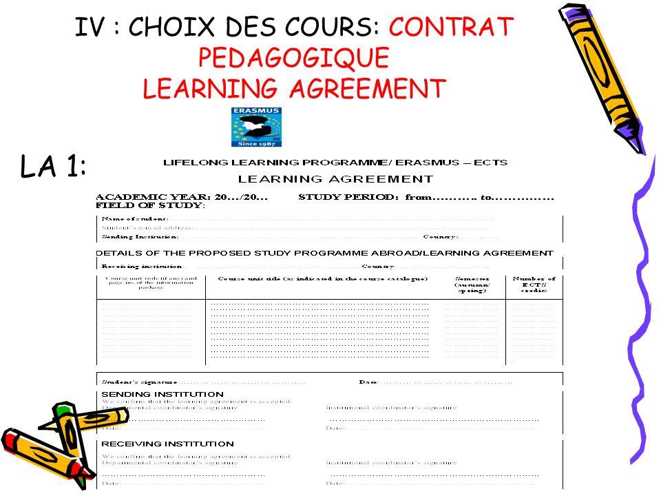 IV : CHOIX DES COURS: CONTRAT PEDAGOGIQUE LEARNING AGREEMENT LA 1: