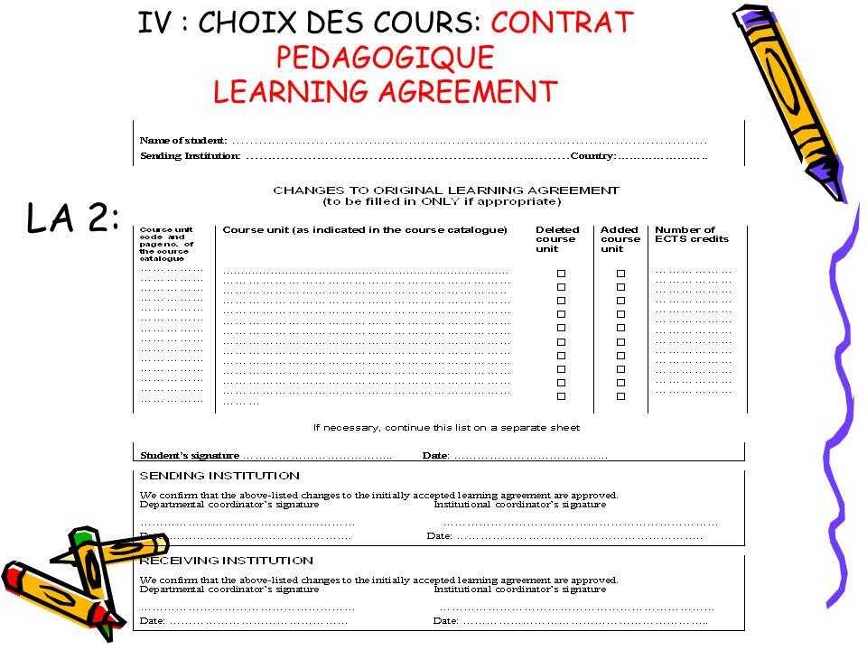 IV : CHOIX DES COURS: CONTRAT PEDAGOGIQUE LEARNING AGREEMENT LA 2: