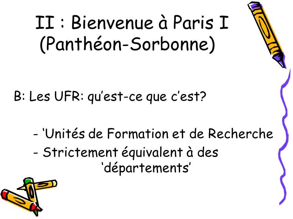 II : Bienvenue à Paris I (Panthéon-Sorbonne) B: Les UFR: quest-ce que cest.