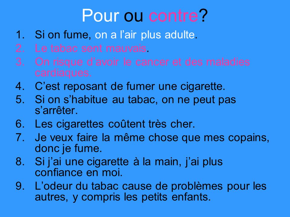 Pour ou contre. 1.Si on fume, on a lair plus adulte.