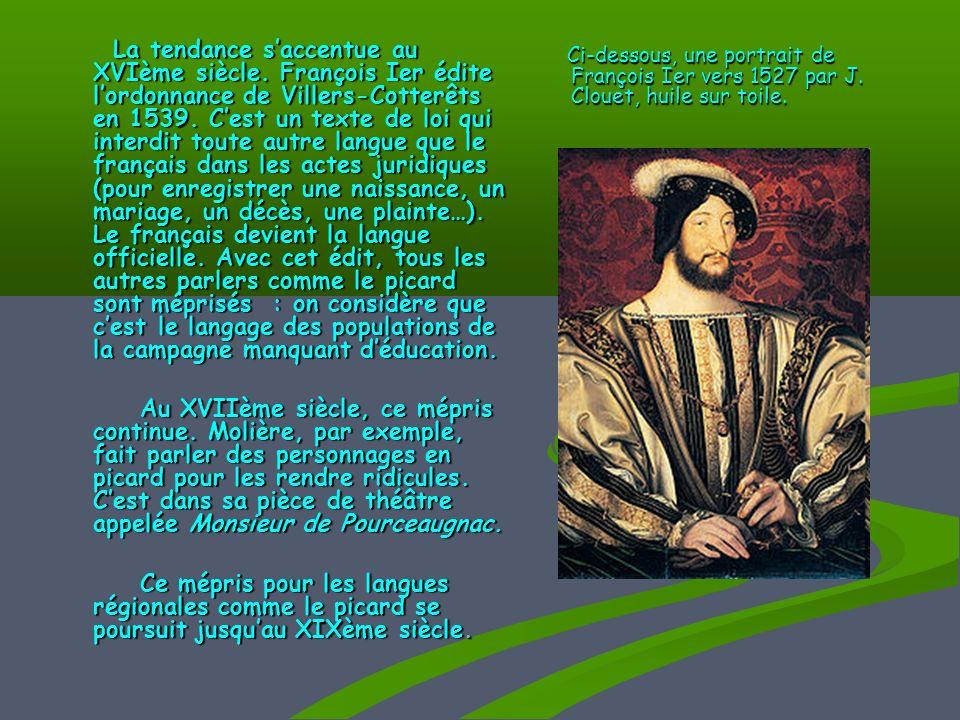 La tendance saccentue au XVIème siècle.