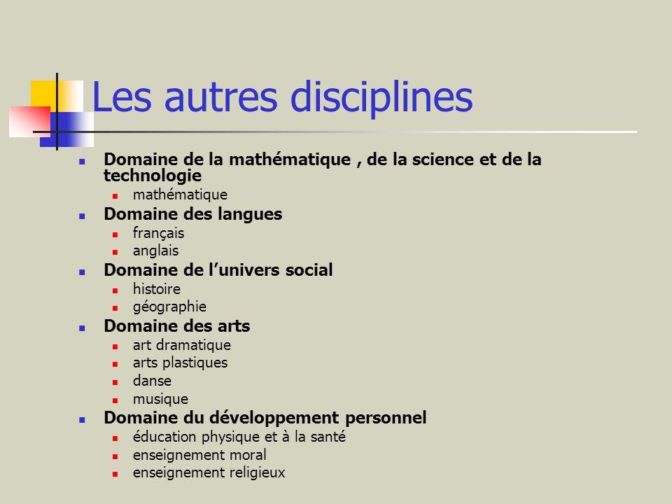 Les autres disciplines Domaine de la mathématique, de la science et de la technologie mathématique Domaine des langues français anglais Domaine de lun