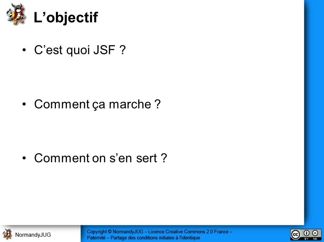 Lobjectif Cest quoi JSF ? Comment ça marche ? Comment on sen sert ?