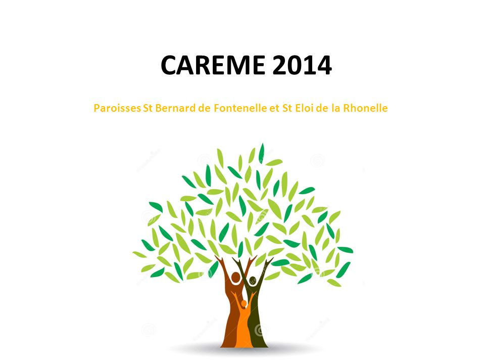 CAREME 2014 Paroisses St Bernard de Fontenelle et St Eloi de la Rhonelle