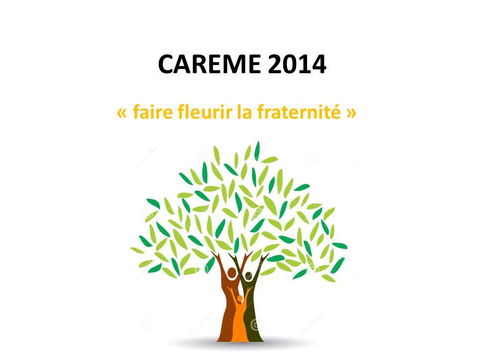 CAREME 2014 « faire fleurir la fraternité »