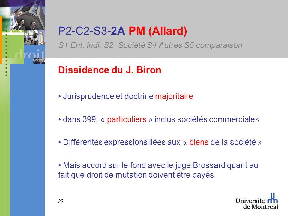 22 P2-C2-S3-2A PM (Allard) S1 Ent. indi. S2 Société S4 Autres S5 comparaison Dissidence du J. Biron Jurisprudence et doctrine majoritaire dans 399, «