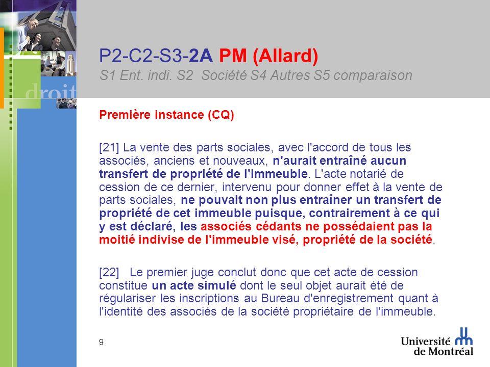 9 P2-C2-S3-2A PM (Allard) S1 Ent. indi. S2 Société S4 Autres S5 comparaison Première instance (CQ) [21] La vente des parts sociales, avec l'accord de