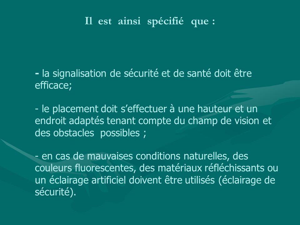 Il est ainsi spécifié que : - en cas de mauvaises conditions naturelles, des couleurs fluorescentes, des matériaux réfléchissants ou un éclairage arti