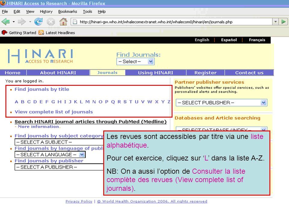Accessing journals by title 1 Les revues sont accessibles par titre via une liste alphabétique. Pour cet exercice, cliquez sur L dans la liste A-Z. NB