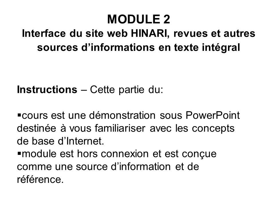 Instructions – Cette partie du: cours est une démonstration sous PowerPoint destinée à vous familiariser avec les concepts de base dInternet. module e