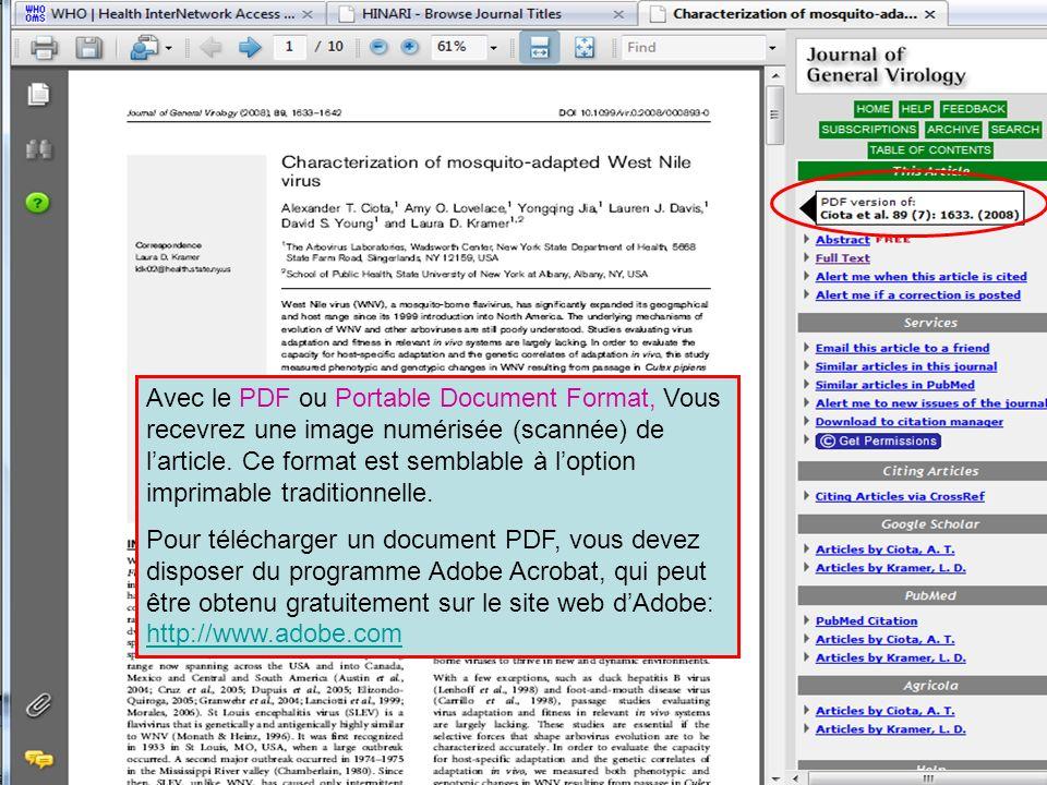 Avec le PDF ou Portable Document Format, Vous recevrez une image numérisée (scannée) de larticle. Ce format est semblable à loption imprimable traditi