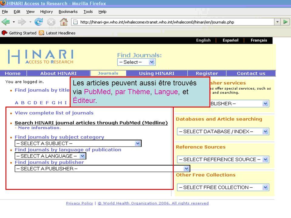Other methods of finding journals Les articles peuvent aussi être trouvés via PubMed, par Thème, Langue, et Éditeur.