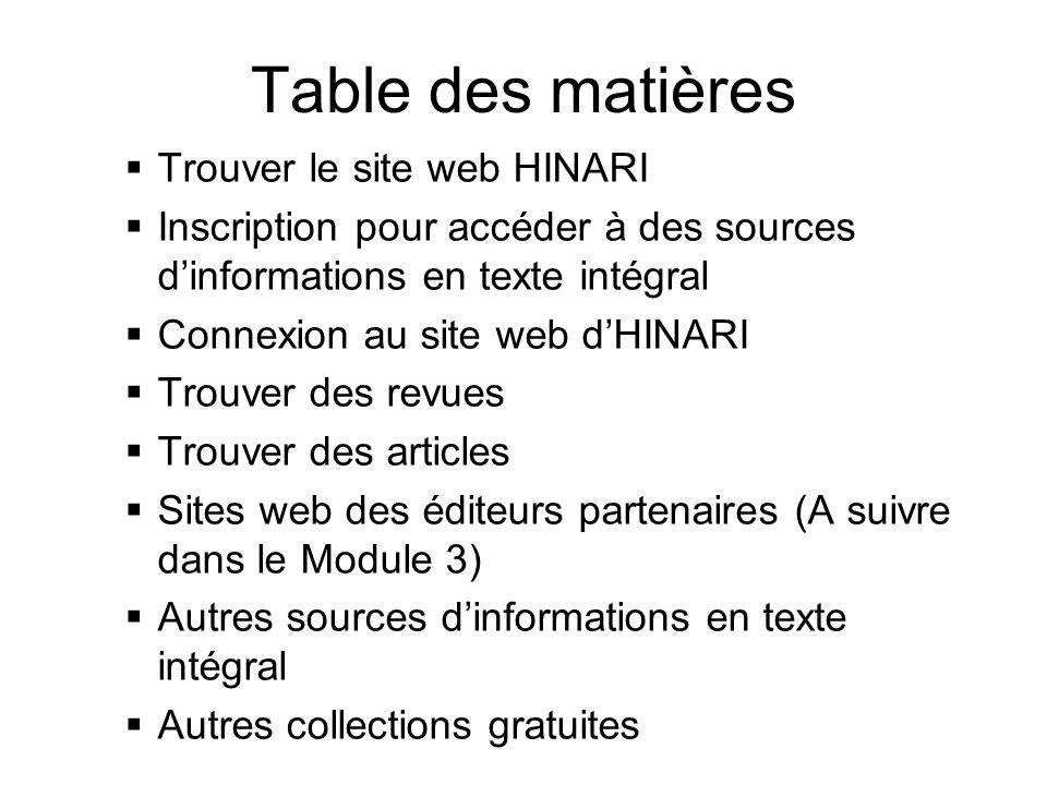 Table des matières Trouver le site web HINARI Inscription pour accéder à des sources dinformations en texte intégral Connexion au site web dHINARI Tro