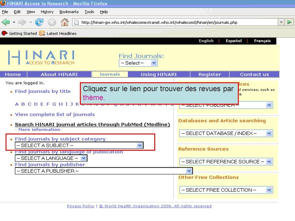Accessing journals by subject 1 Cliquez sur le lien pour trouver des revues par thème.
