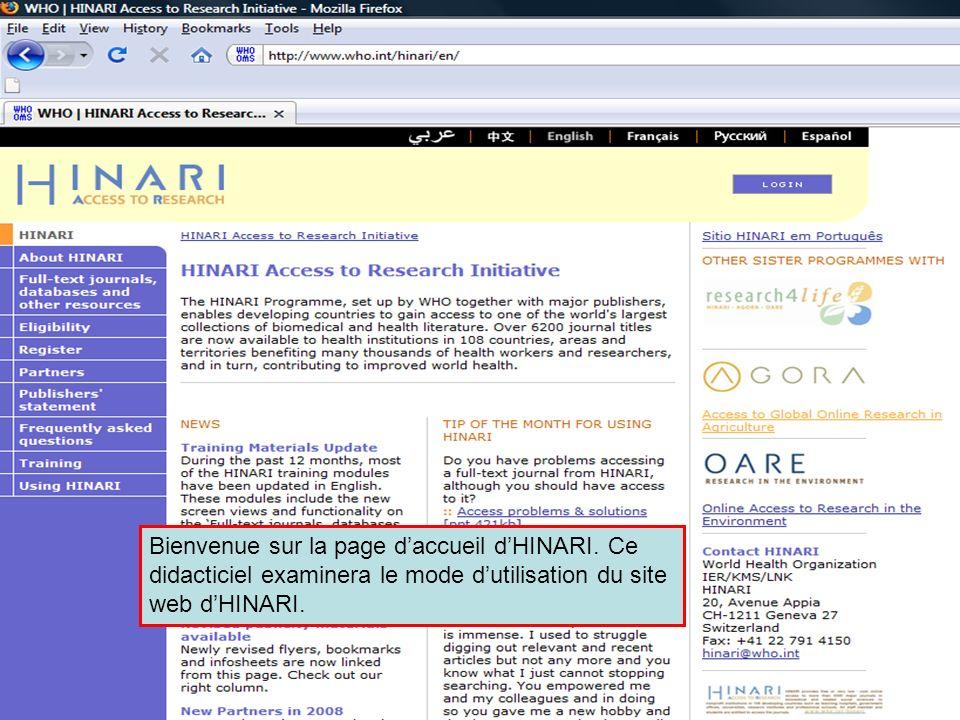 The HINARI website address Pour accéder au site web d HINARI, tapez lurl http://www.who.int/hinari/
