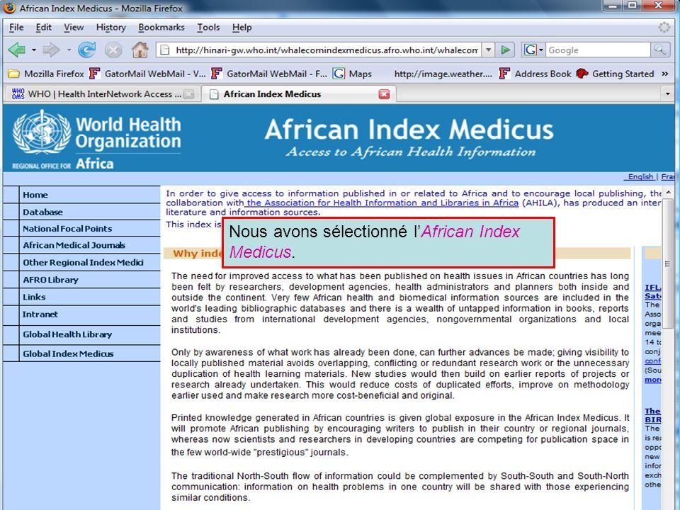 African Index Medicus Nous avons sélectionné lAfrican Index Medicus.