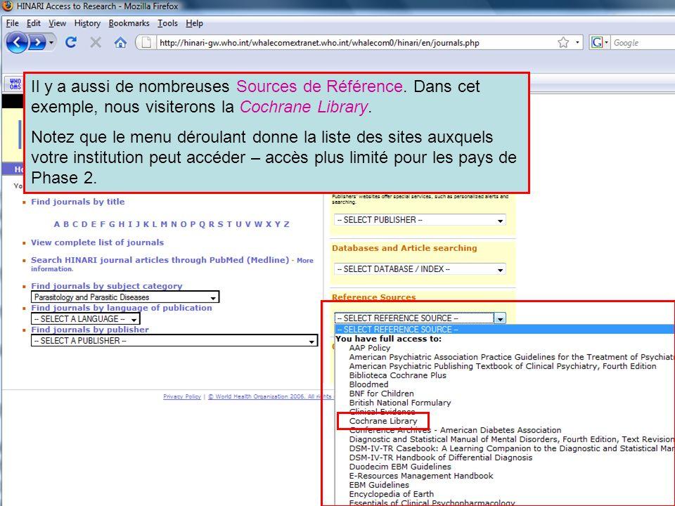 Other full text sources 2 Il y a aussi de nombreuses Sources de Référence. Dans cet exemple, nous visiterons la Cochrane Library. Notez que le menu dé