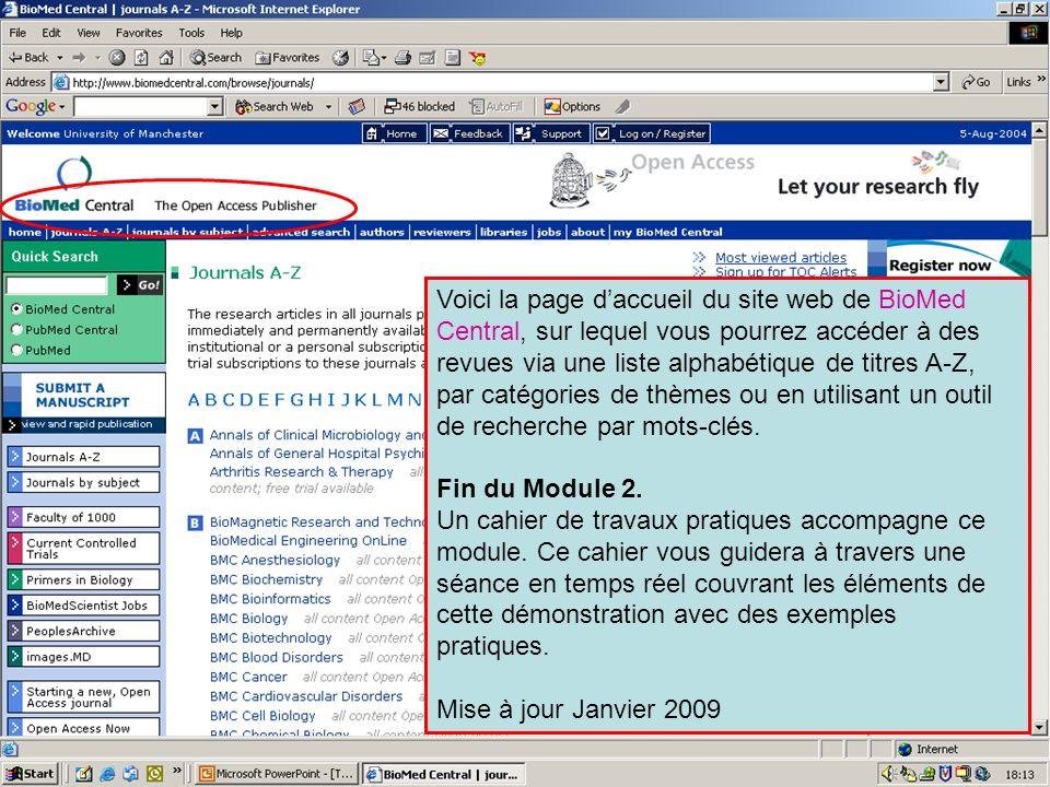 This is the end of Module 2 Voici la page daccueil du site web de BioMed Central, sur lequel vous pourrez accéder à des revues via une liste alphabéti