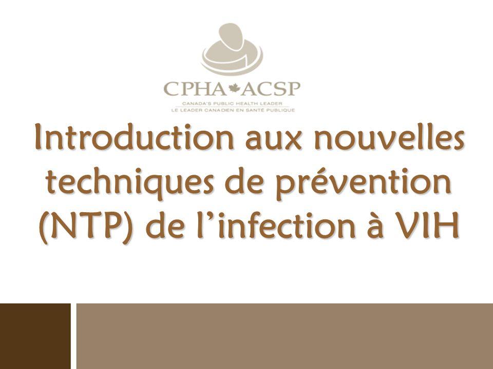 Introduction aux nouvelles techniques de prévention (NTP) de linfection à VIH