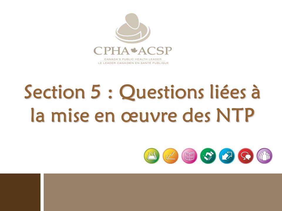 Section 5 : Questions liées à la mise en œuvre des NTP