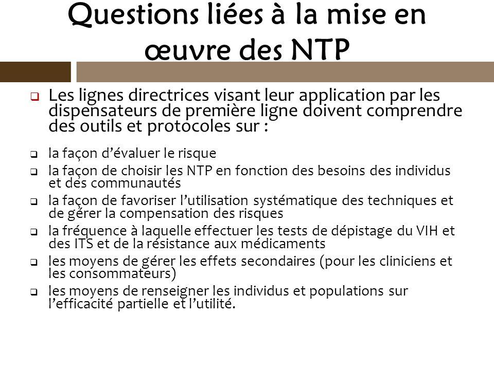 Questions liées à la mise en œuvre des NTP Les lignes directrices visant leur application par les dispensateurs de première ligne doivent comprendre d