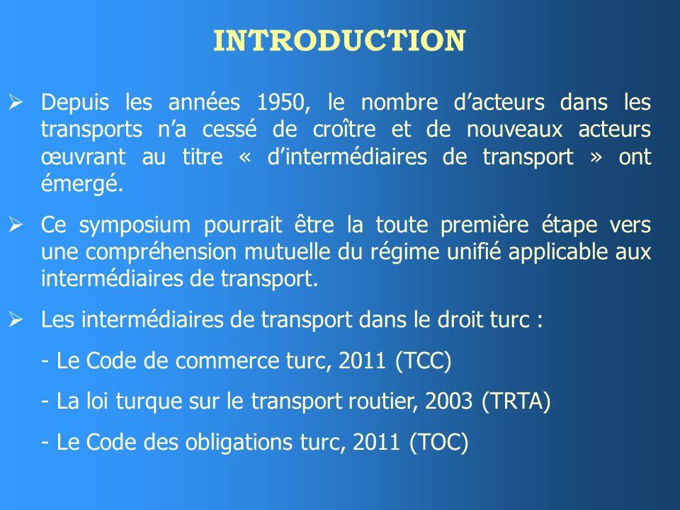 LES INTERMEDIAIRES DE TRANSPORT DANS LA LEGISLATION TURQUE Hakan KARAN Turquie www.karan.av.tr
