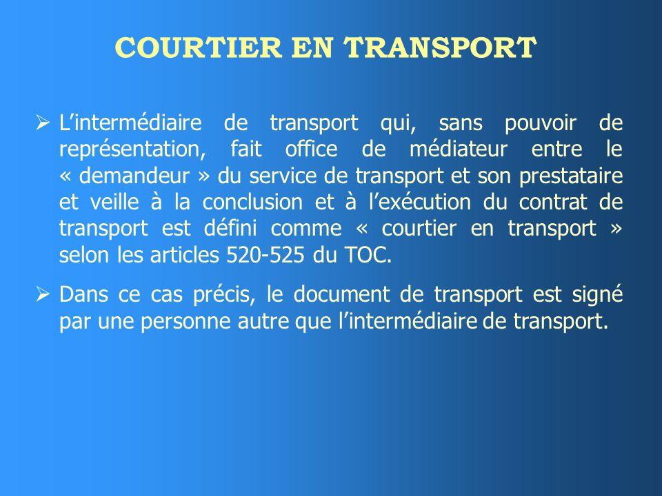 COMMISSIONNAIRE DE TRANSPORT Lintermédiaire de transport chargé par le donneur dordre dorganiser le service de transport en son nom propre mais pour l