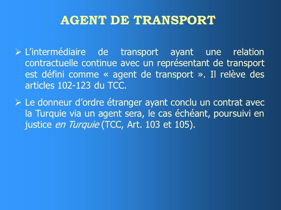 AGENT DE TRANSPORT Lintermédiaire de transport ayant une relation contractuelle continue avec un représentant de transport est défini comme « agent de transport ».