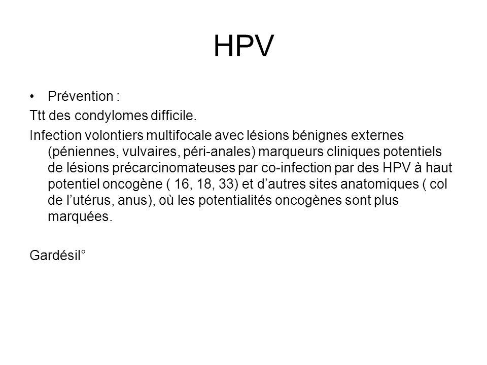 HPV Prévention : Ttt des condylomes difficile.