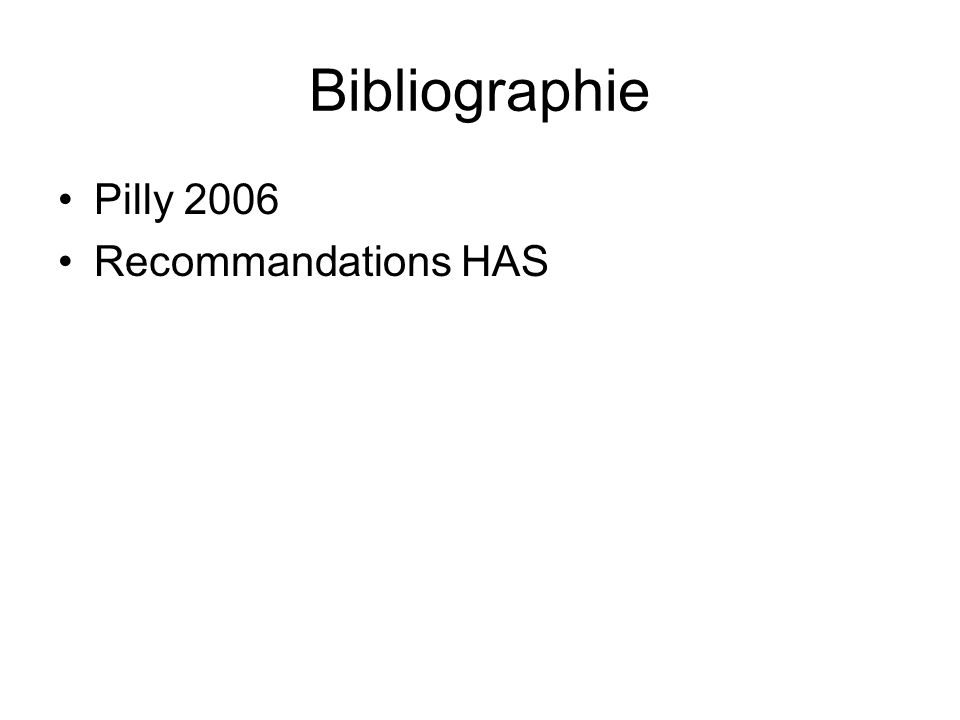 Bibliographie Pilly 2006 Recommandations HAS