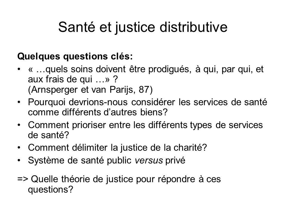 Santé et justice distributive Quelques questions clés: « …quels soins doivent être prodigués, à qui, par qui, et aux frais de qui …» .