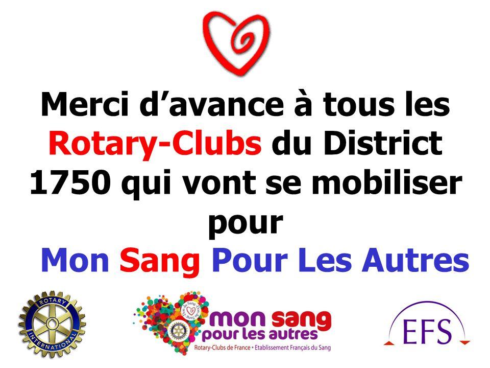 Merci davance à tous les Rotary-Clubs du District 1750 qui vont se mobiliser pour Mon Sang Pour Les Autres