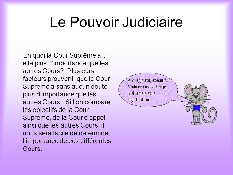 Le Pouvoir Judiciaire En quoi la Cour Suprême a-t- elle plus dimportance que les autres Cours.
