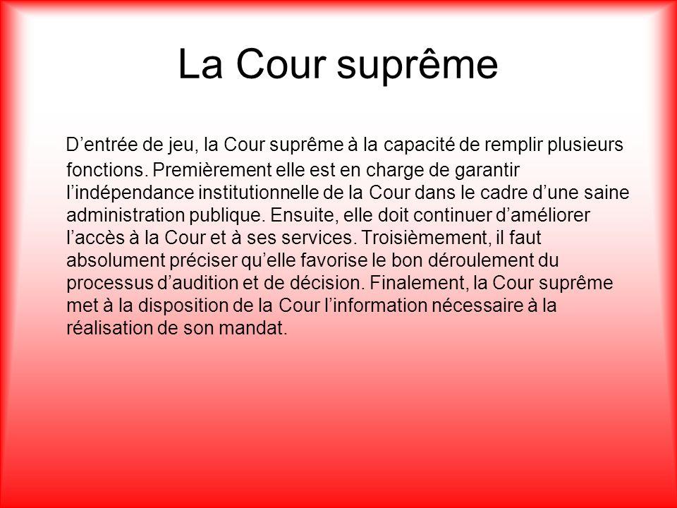 La Cour suprême Dentrée de jeu, la Cour suprême à la capacité de remplir plusieurs fonctions.