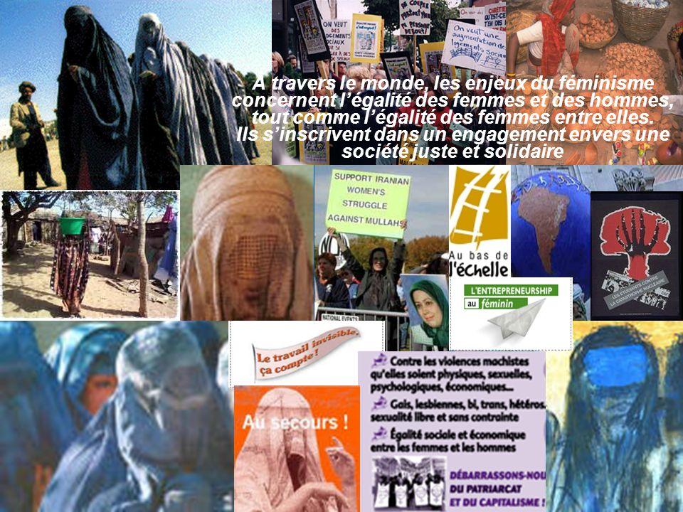 À travers le monde, les enjeux du féminisme concernent légalité des femmes et des hommes, tout comme légalité des femmes entre elles.